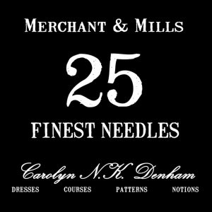 25 Finest Needles - Merchant & Mills