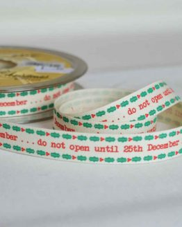 Bowtique Twill Ribbon | Christmas Do Not Open | 15mm wide | Holm Sown