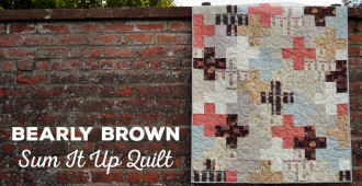 Bearly Brown Sum It Up Quilt // Holm Sown
