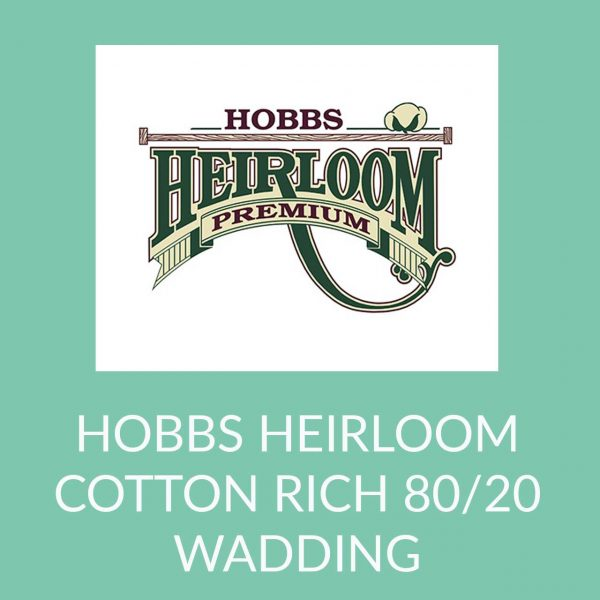 Holm Sown Online Fabric and Haberdashery Shop - Hobbs Heirloom Cotton Blend Wadding
