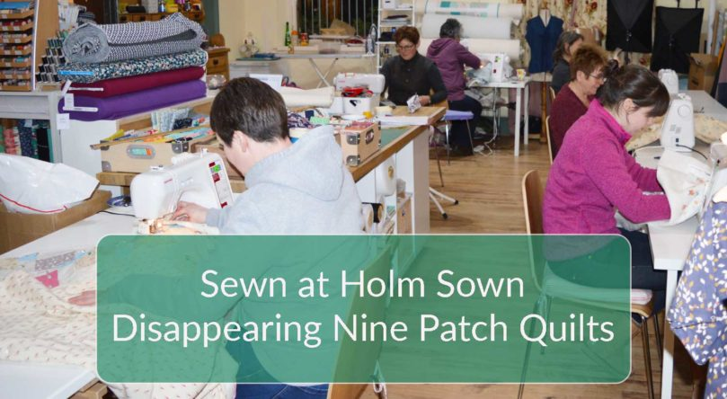 Sewn at Holm Sown - Disappearing Nine Patch Quilts 6-week patchwork & quilting workshop | Holm Sown