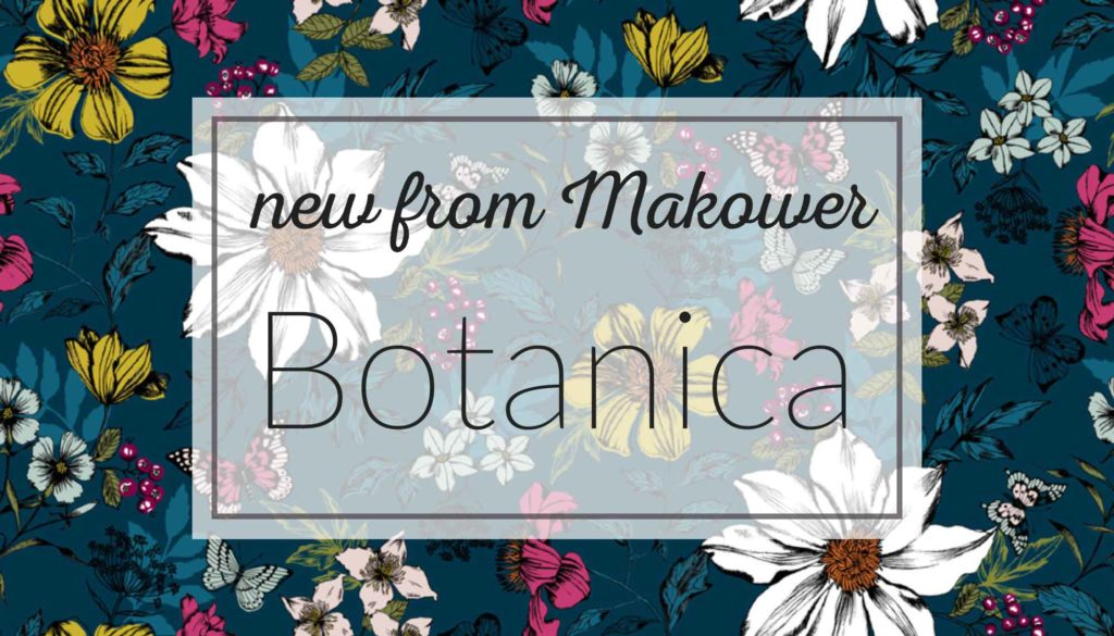 Makower Botanica - New Fabric At Holm Sown