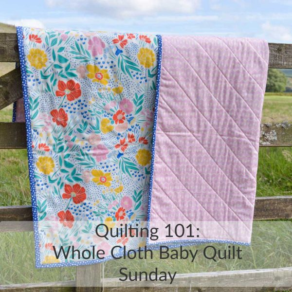 Holm Sown Online Fabric Shop and Sewing Workshops - Quilting 101 Learn to Quilt - Whole Cloth Baby Quilt