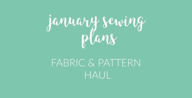 Holm Sown Online Fabric Shop - January Sewing Plans - Fabric & Pattern Haul