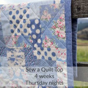 Holm Sown Online Fabric Shop & Sewing Classes - Learn to sew a quilt top - 4 week evening class on Thursday nights