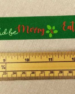 Holm Sown Online Fabric & Haberdashery Shop - Berisfords Christmas Ribbon - eat drink and be merry - 25mm wide ribbon